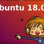 Ubuntu18.04を使ってみた感想